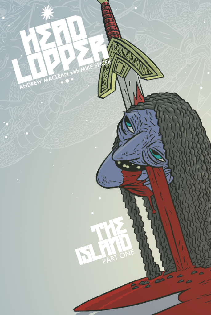 Head Lopper # 1 - Gorgeous Sword & Sorcery Action!