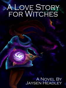 """Review """"A Love Story For Witches"""" A Novel by Jaysen Headley"""