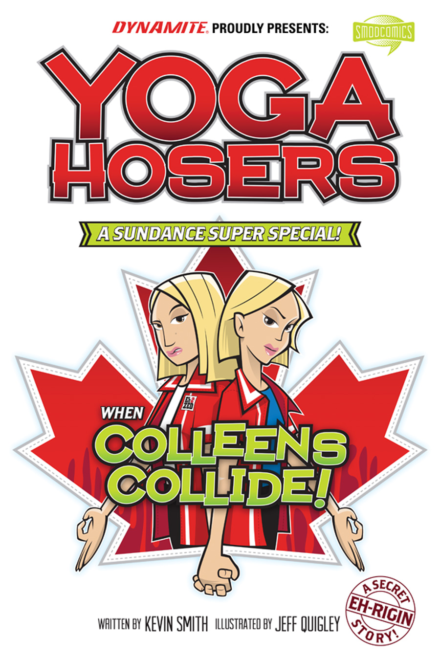 yoga hosers from kevin smith and dynamite whatcha